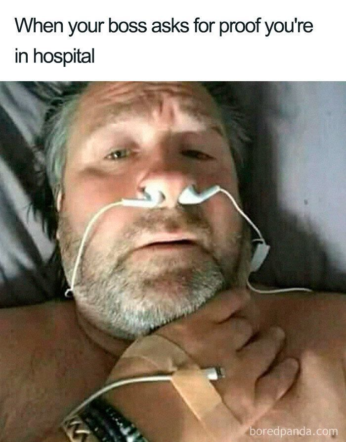 When your boss asks for poof you are in hospital