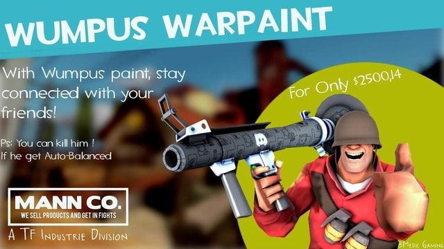 WUMPUS WARPAINT With Wumpus paint, stay connected with your friencls Ps You can kill him If he get Auto Balanced B IMIZNNIN WE SELL PRODUCTS AND GET IN FIGHTS A Division meme