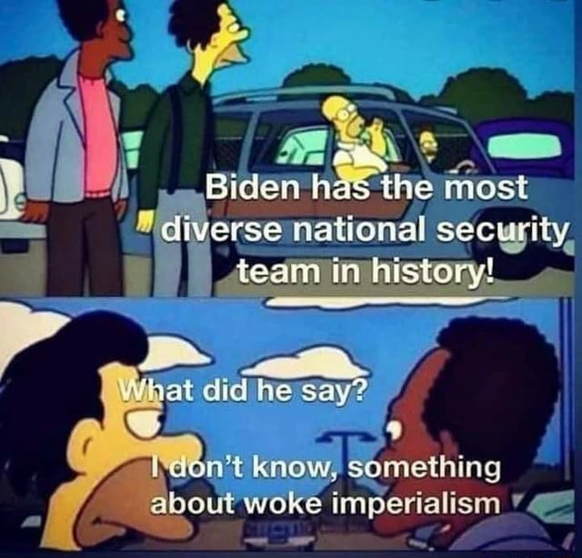 Biden*h has erse national at did he say y in't know, Some hing about wok perial memes