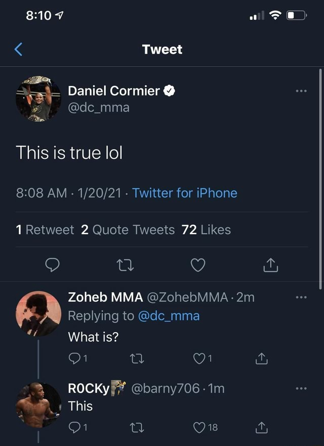 Ot Tweet Daniel Cormier dc mma This is true lo AM  Twitter for iPhone Retweet 2 Quote Tweets 72 Likes Replying to de mma What is ROCKy barny706 1m This Ow tl Zoneb MMA ZohebMMA meme