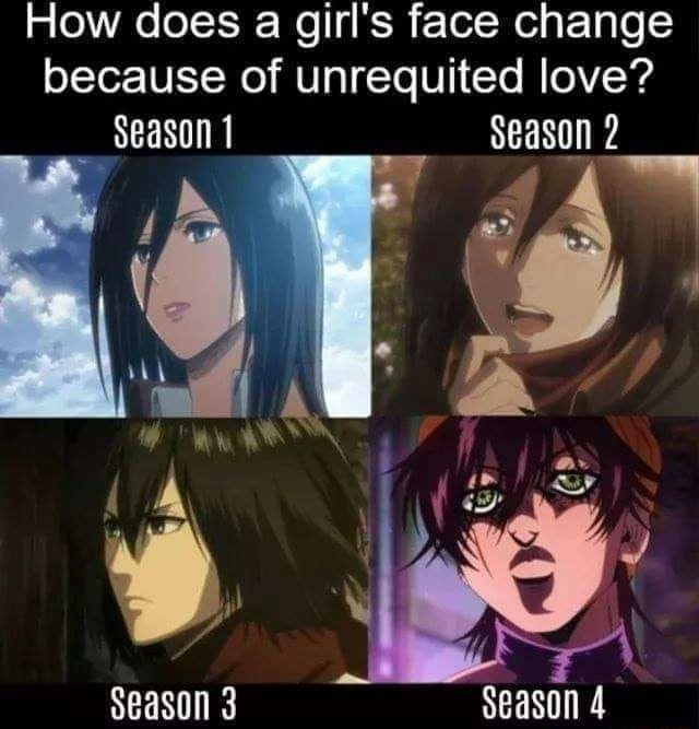 How does a girl's face change because of unrequited love Season 1 Season 2 Season 3 Season memes