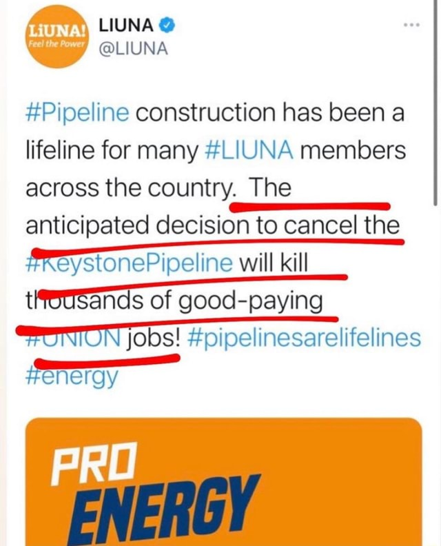 Pipeline construction has been a lifeline for many LIUNA members across the country. The anticipated decision to cancel the RKeystonePipeline will kill ands of good paying PONION jobs pipelinesarelifelines energy ENERGY meme