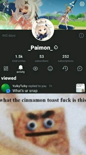 53 viewed What's ur snap mon toast fuck is thi what the meme