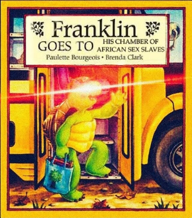 Franklin HIS CHAMBER OF GOES TO AFRICAN HIS SEX SLAVES CHAMBER OF I Paulette Bourgeois Brenda Clark meme