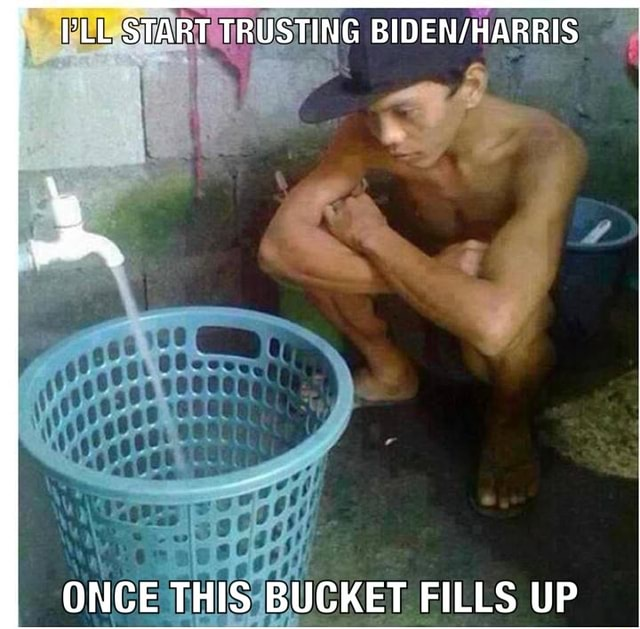 PLL START TRUSTING ONCE THIS BUCKET FILLS UP memes