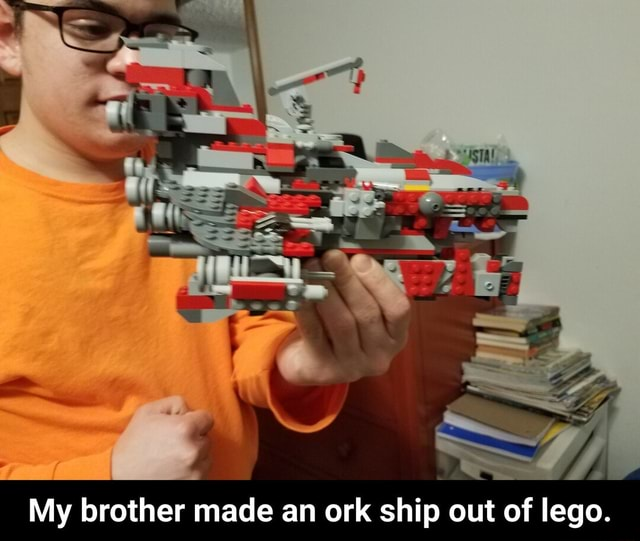 My brother made an ork ship out of lego. My brother made an ork ship out of lego memes