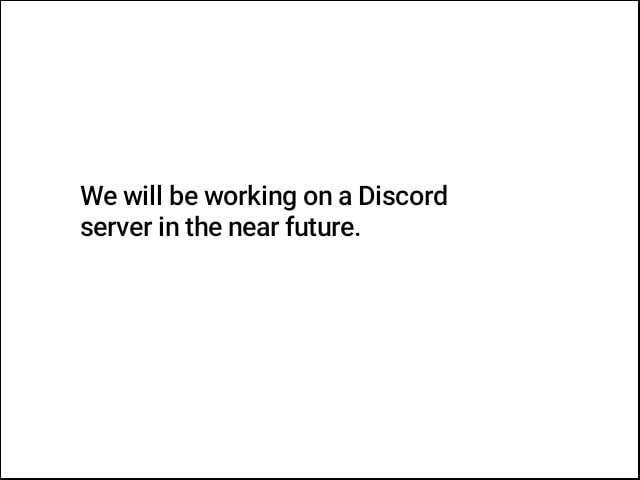 We will be working on a Discord server in the near future memes