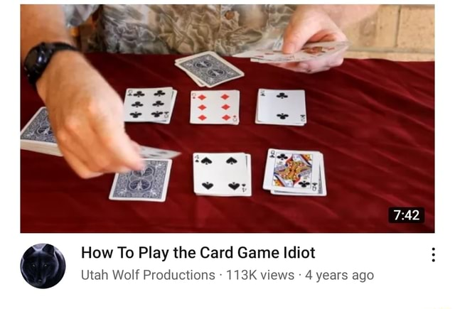 How To Play the Card Game Idiot Utah Wolf Productions 113K views 4 years ago meme