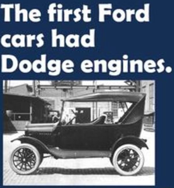 The first Ford cars had Dodge engines memes