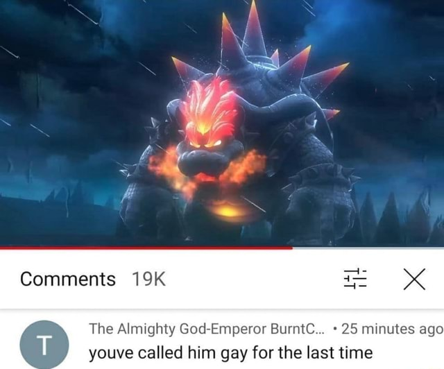 Jo Comments The Almighty God Emperor BurntC 25 minutes ago youve called him gay for the last time memes