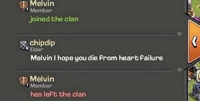 Melvin Member joined the clan id chipdi Eider Melvin I hope you die From heart Failure Melvin Mernber has leFt the clan memes