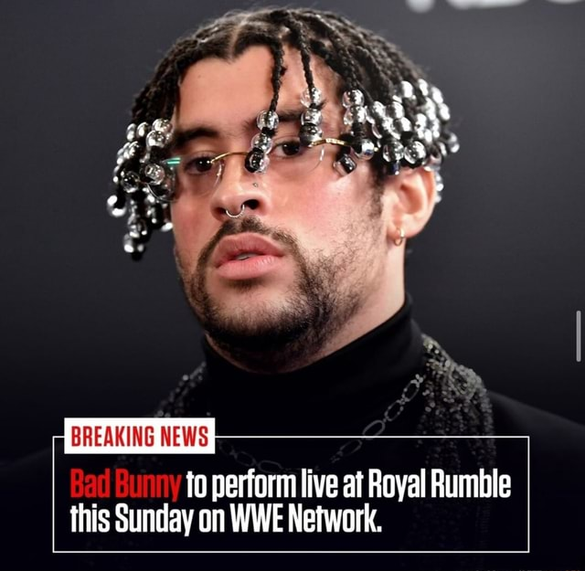 BREAKING NEWS to perform live at Royal Rumble this Sunday on WWE Network meme