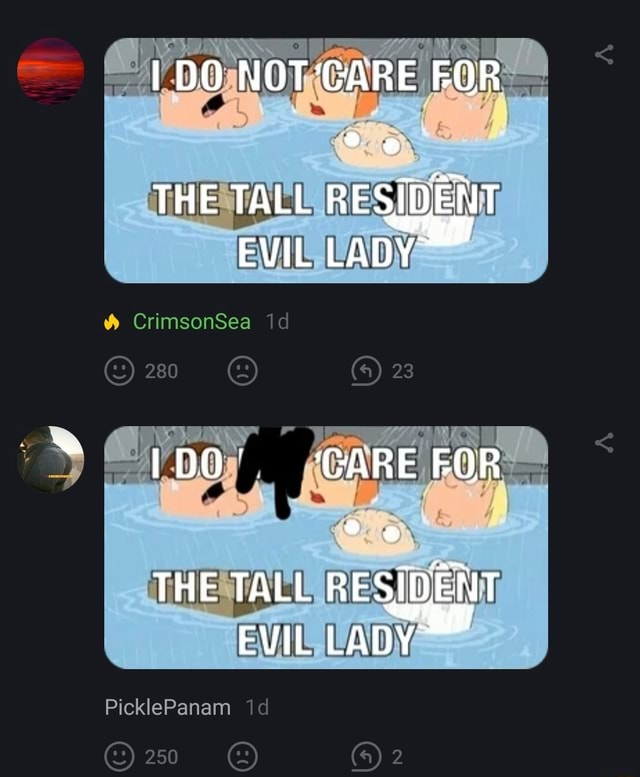 DO NOT'GARE FOR THE TALL RESIDENT EVIL LADY IDO GARE FOR THE TALL RESIDE ENT EVIL PicklePanam memes