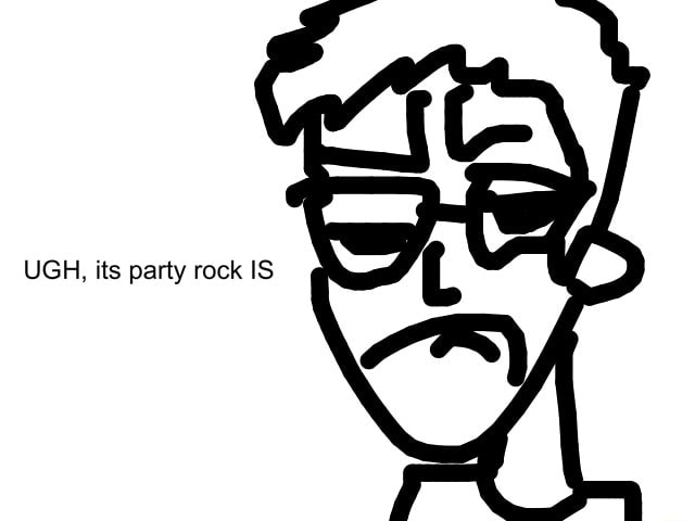UGH, its party rock IS memes