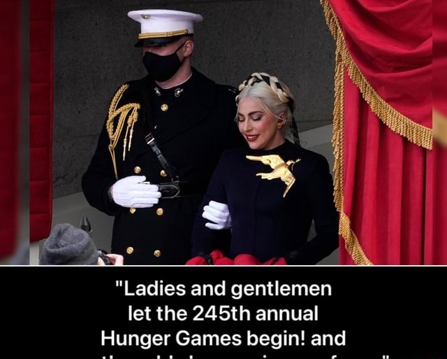 Ladies and gentlemen let the 245th annual Hunger Games begin and Ladies and gentlemen let the 245th annual Hunger Games begin and may the odds be ever in your favor. memes