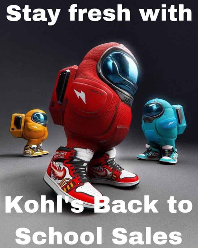 Stay fresh with et KohI's Back to School Sales memes