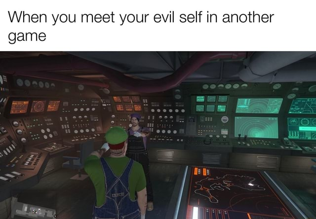 When you meet your evil self in another game meme