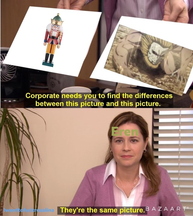 WW Corporate needs you to find the differences between this picture and this picture. They're the same picture. 24 memes