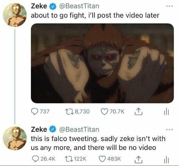 Zeke BeastTitan about to go fight, i'll post the later 737 13,730 ill Zeke BeastTitan this is falco tweeting. sadly zeke isn't with us any more, and there will be no 26.4K 122K 483k il meme