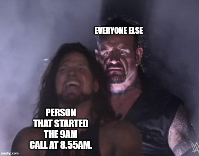 EVERYONE ELSE PERSON THAT STARTED THE CALL AT 8.554M meme