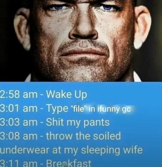 Am Wake Up am Type file in funny ge am Shit my pants 03 am throw the soiled underwear at my sleeping wife am Breckfact memes