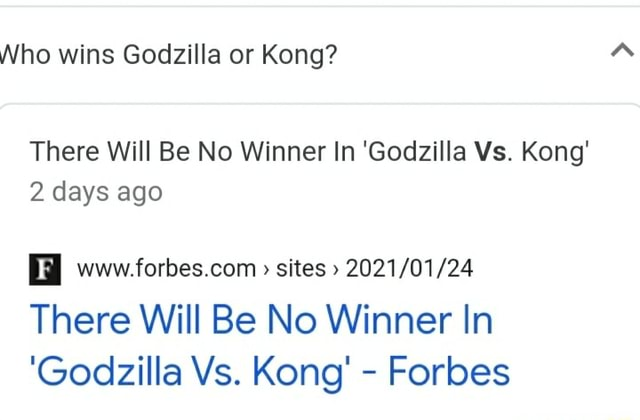 Who wins Godzilla or Kong There Will Be No Winner In Godzilla Vs. Kong 2 days ago www sites There Will Be No Winner In Godzilla Vs. Kong Forbes meme