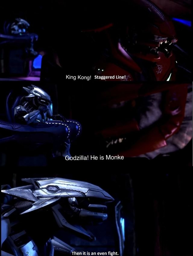 King Kong Staggered Line He is Monke Then it is an even fight meme