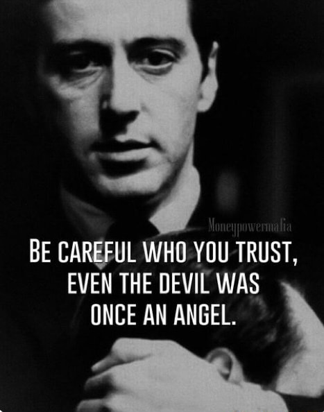 BE CAREFUL WHO YOU TRUST, EVEN THE DEVIL WAS ONCE AN ANGEL meme