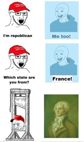 'm republican Me too Which state are France you from meme