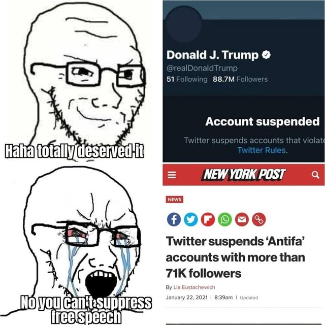 Donald J. Trump realDonald Trump 51 51 Fallow ng 88.7M Falloaers Account suspended Twitter suspends accounts that wolat tt Rules. NEW POST YORK Twitter suspends Antifa accounts with more than followers By Lia Eustachewic memes