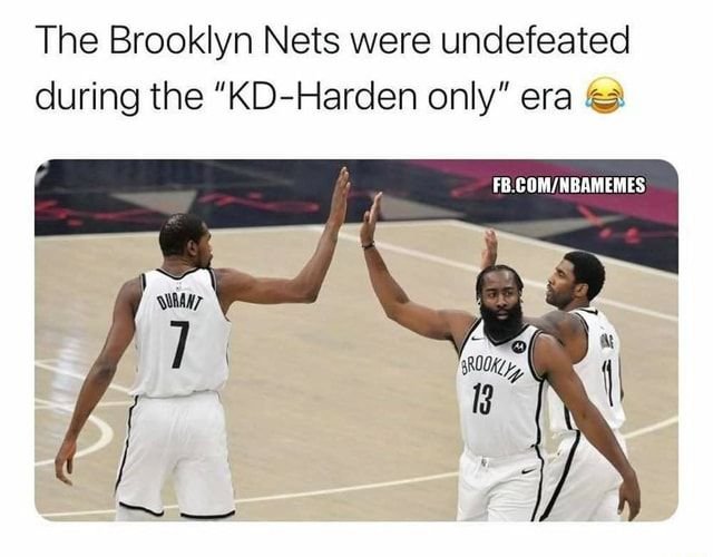 The Brooklyn Nets were undefeated during the KD Harden only era memes