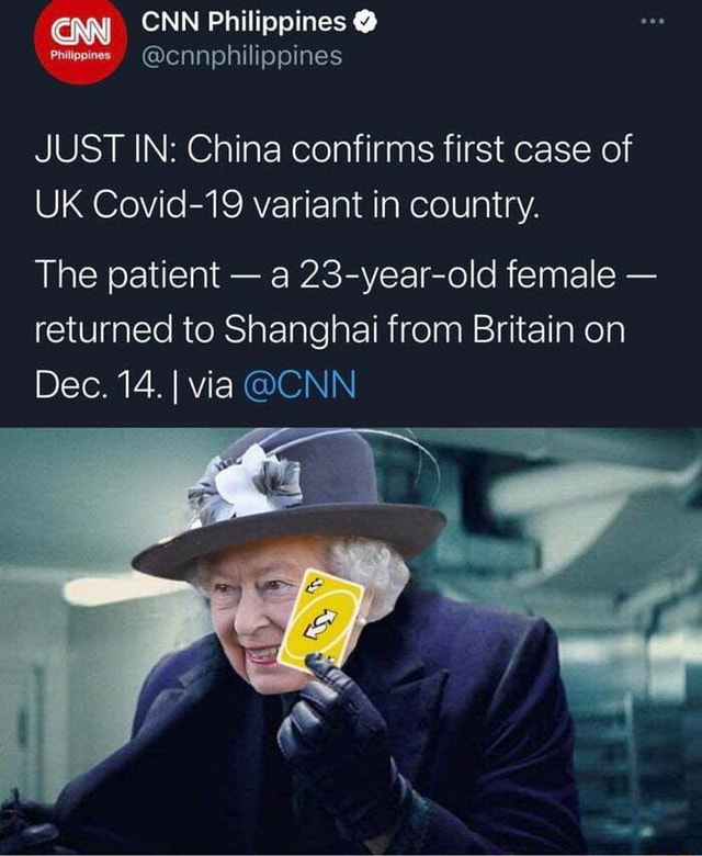 Achievement get Return to Sender CNN Philippines cnnphilippines JUST IN China confirms first case of UK Covid 19 variant in country. The patient a 23 year old female returned to Shanghai from Britain on Dec. 14. I via CNN meme