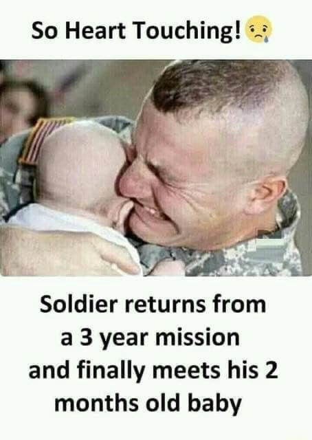 So Heart Touching Soldier returns from a 3 year mission and finally meets his 2 months old baby memes