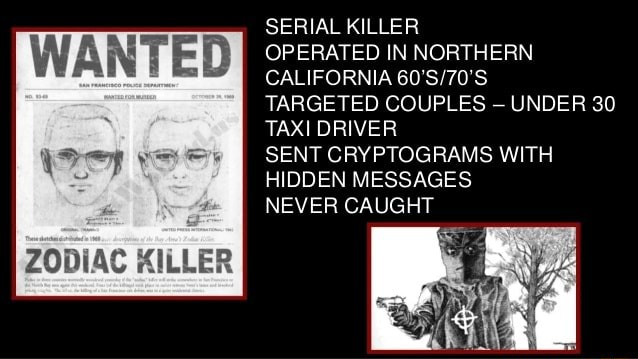 WANTED ZODIAC KILLE SERIAL KILLER OPERATED IN NORTHERN CALIFORNIA TARGETED COUPLES UNDER 30 TAXI DRIVER SENT CRYPTOGRAMS WITH HIDDEN MESSAGES NEVER CAUGHT meme