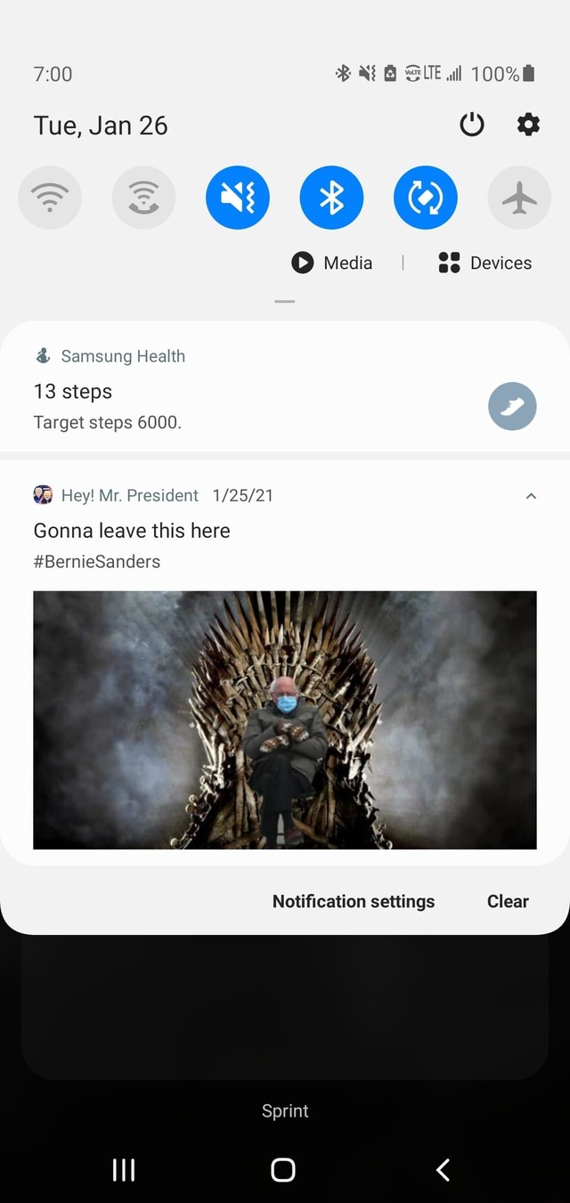 I play this game called Hey Mr President and they send memes from time to time. This is one. SLE wll 100% Tue, Jan 26 Media Devices Samsung Health 13 steps Target steps 6000. Hey Mr. President Gonna leave this here BernieSanders Notification settings Clear Sprint