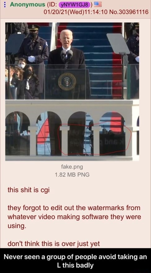 Anonymous ID NYW1GI8 No.303961116 this shit is cgi they forgot to edit out the watermarks from whatever making software they were using. do not think this is over just yet Never seen a group of people avoid taking an L this badly Never seen a group of people avoid taking an L this badly memes