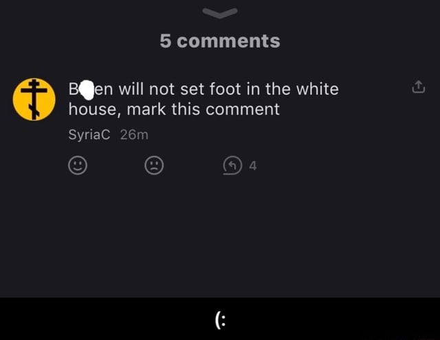 5 comments will not set foot in the white house, mark this comment SyriaC meme