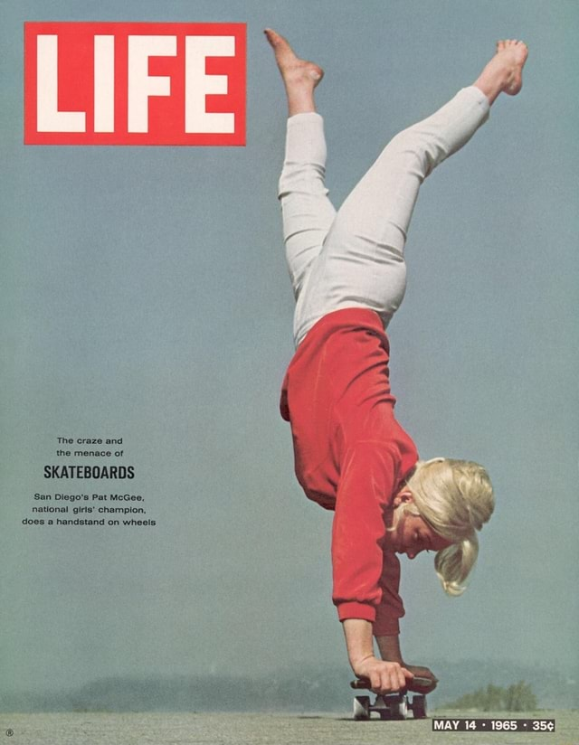 LIFE The craze and the menace of SKATEBOARDS San Diego's Pat McGee, national girls champion, does a handstand on wheels MAY 14 1965 memes