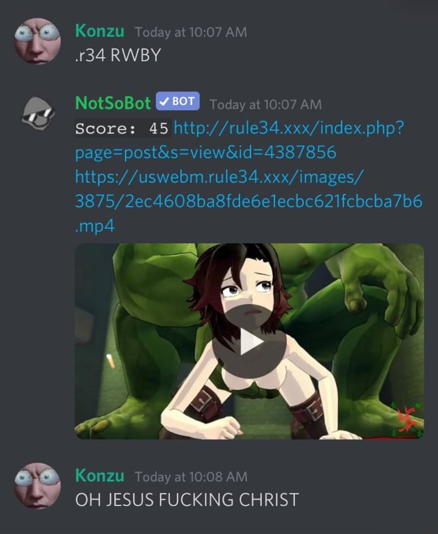 Konzu Today at AM 34 RWBY NotSoBot BOT today at am page vewGid 4387856 4608 e34.xxx mages Score 45 Konzu Today at AM OH JESUS FUCKING CHRIST meme