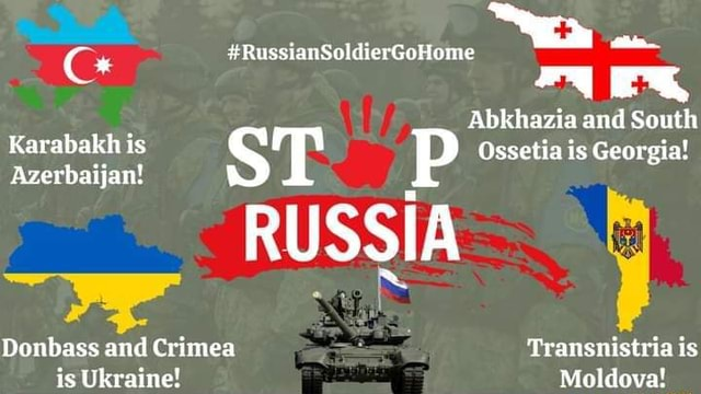 Ck RussianSoldierGoHome Karabakh is Azerbaijan ST Ossetia is Azerbaijan RUSSIA Donbass and Crimea is Ukraine Abkhazia and South Ossetia is Transnistria is Moldova memes