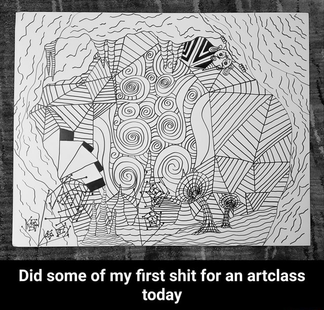 Did some of my first shit for an artclass today Did some of my first shit for an artclass today meme