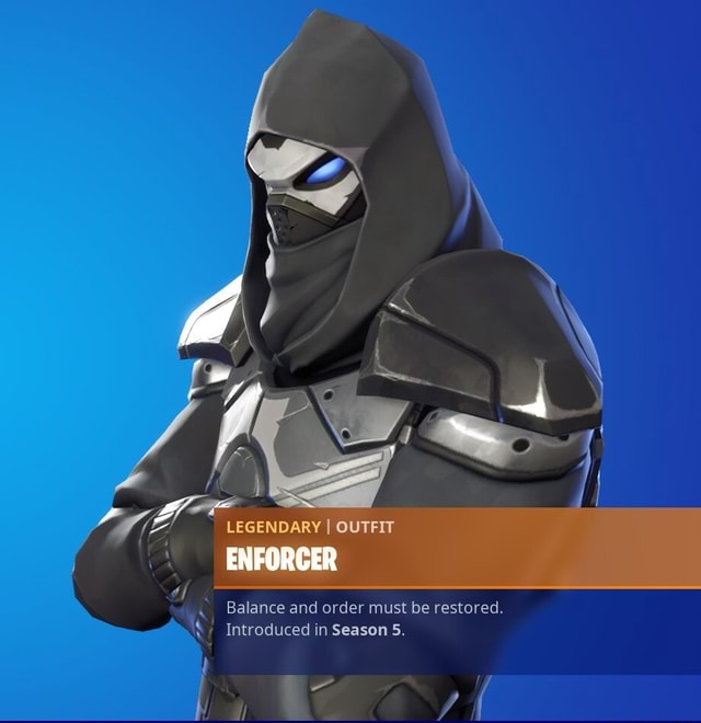 ENFORCER Balance and order must be restored. Introduced in Season 5 memes