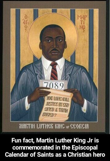 MARTIN LUTHER RING COORCHA Fun fact, Martin Luther King Jr is commemorated in the Episcopal Calendar of Saints as a Christian hero Fun fact, Martin Luther King Jr is commemorated in the Episcopal Calendar of Saints as a Christian hero memes