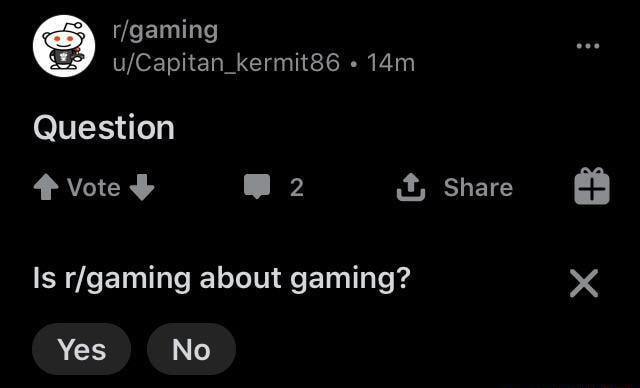 Kermit86 Question vote it, Share Is about gaming Yes No memes