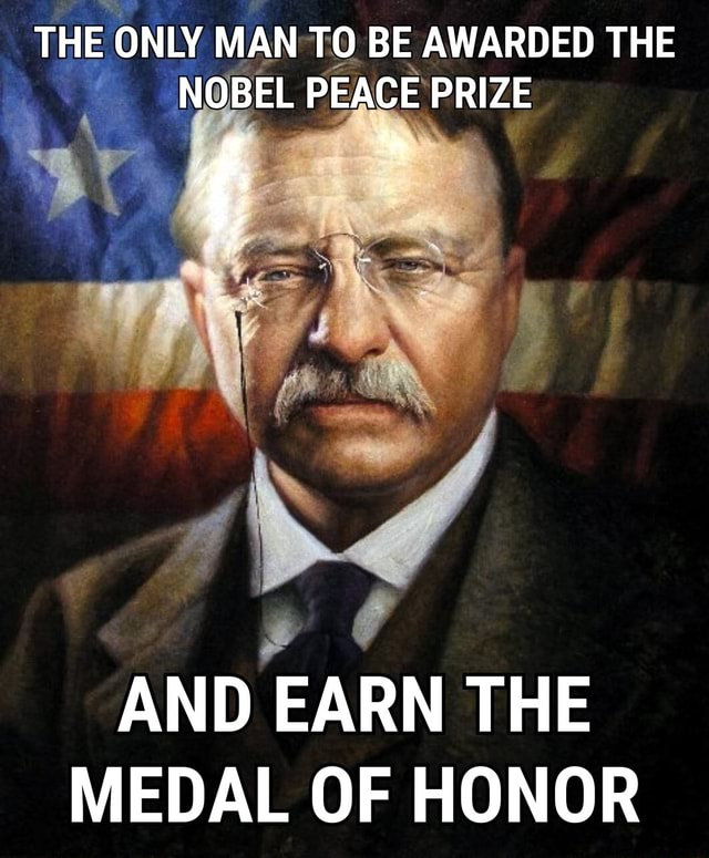 THE ONLY MAN TO BE AWARDED THE NOBEL PEACE PRIZE { *e oe. AND EARN THE MEDAL OF HONOR meme