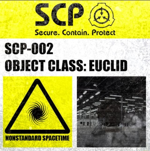 SCP Secure. Contain. Protect SCP 002 OBJECT CLASS EUCLID meme