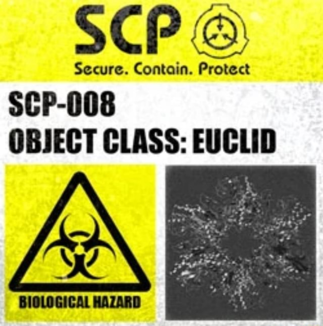 SCP Secure. Contain. Protect SCP 008 OBJECT CLASS EUCLID oe meme
