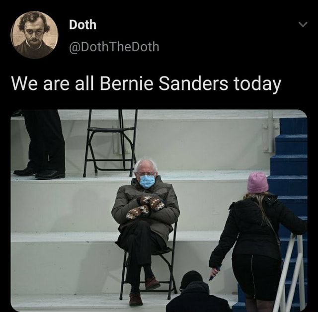 We are all ie Sanders today DothTheDoth Bern Doth We are all meme