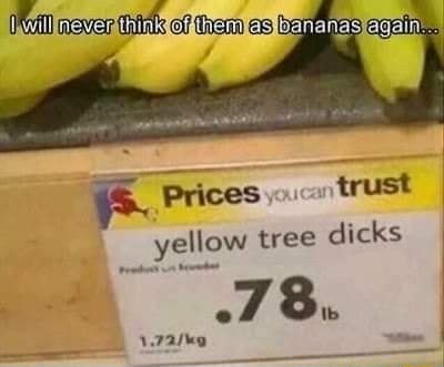 Them es begehes egein Prices.cn trust yellow tree dicks SS memes