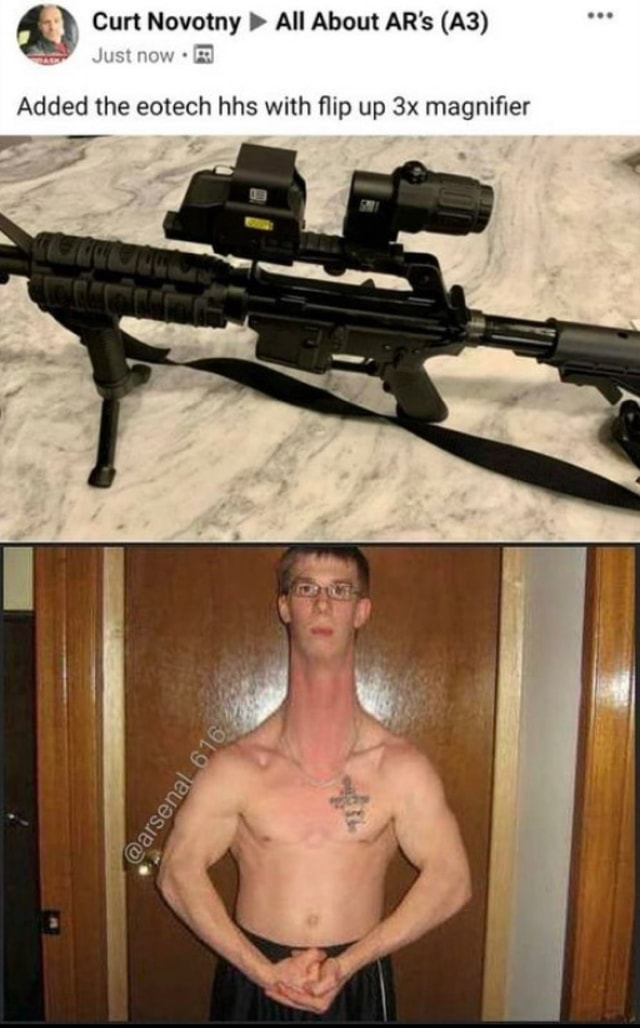 Curt Novotny All About AR's Just now Added the eotech hhs with flip up magnifier memes